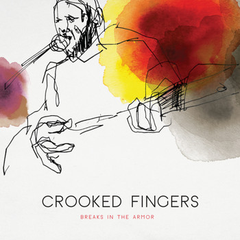Crooked Fingers - Breaks in the Armor