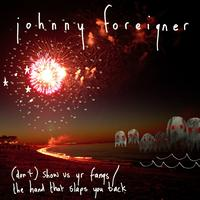 Johnny Foreigner - Don't Show Us Yr Fangs / the Hand That Slaps You Back