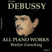 Walter Gieseking - Claude Debussy, Vol. 3: All Piano Works (Award Winners)