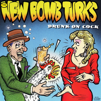 The New Bomb Turks - Drunk On Cock