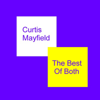Curtis Mayfield - The Best Of Both