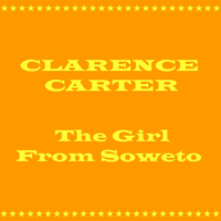 Clarence Carter - The Girl From Soweto