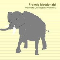 Francis Macdonald - Maculate Conceptions Volume 2
