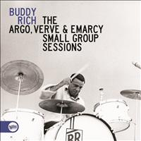 Buddy Rich - The Argo, Verve & Emarcy Small Group Sessions