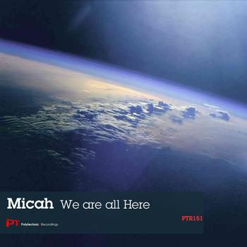 Micah - We Are All Here