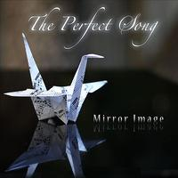 Mirror Image - The Perfect Song