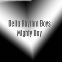 Delta Rhythm Boys - Mighty Day