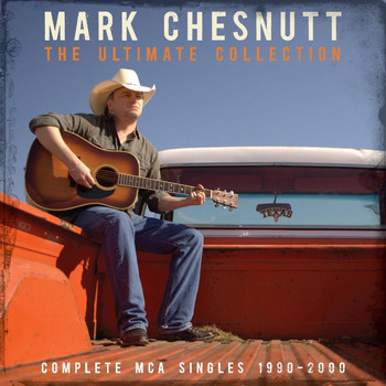 Mark Chesnutt - The Ultimate Collection