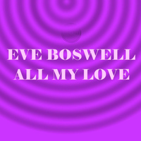 Eve Boswell - All My Love