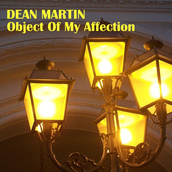 Dean Martin - Object Of My Affection