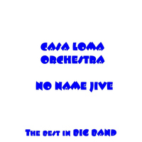 Casa Loma Orchestra - No Name Jive
