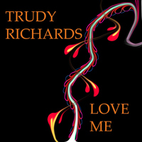 Trudy Richards - Love Me