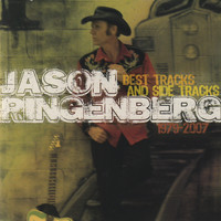 Jason Ringenberg - Best Tracks And Side Tracks 1979 - 2007