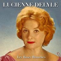 Lucienne Delyle - Les roses blanches