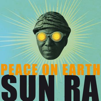 Sun Ra - Peace On Earth