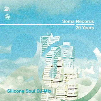 Various Artists - Soma Records 20 Years - Silicone Soul DJ Mix