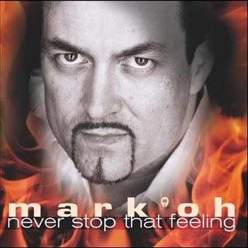 Mark 'Oh - Never Stop That Feeling