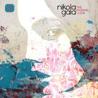 Nikola Gala - The Woman I Love