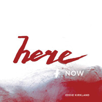 Eddie Kirkland - Here and Now - EP