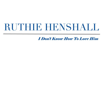 Ruthie Henshall - I Don't Know How To Love Him