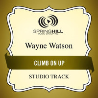 Wayne Watson - Climb On Up
