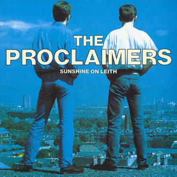 The Proclaimers - Sunshine On Leith (2011 Remastered Version)