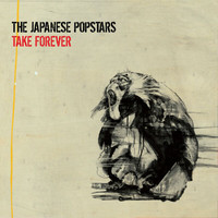 The Japanese Popstars - Take Forever