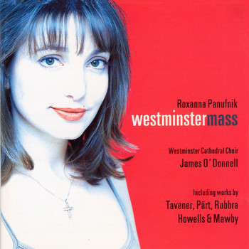 Westminster Cathedral Choir - Panufnik : Westminster Mass & Sacred Works