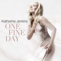 Katherine Jenkins - One Fine Day