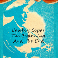 Cowboy Copas - The Beginning And The End