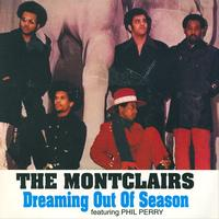 The Montclairs - Dreaming Out Of Season