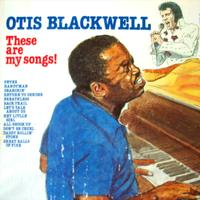 Otis Blackwell - These Are My Songs
