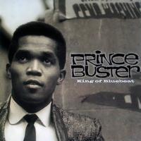 Prince Buster - King Of Blue Beat