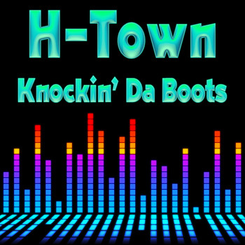 H-Town - Knockin' Da Boots (Re-Recorded / Remastered)