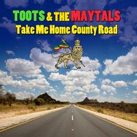 Toots & The Maytals - Take Me Home Country Road