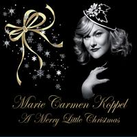 Marie Carmen Koppel - A Merry Little Christmas