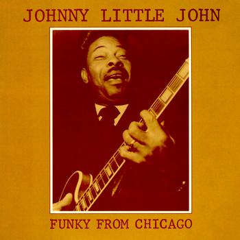 Johnny Littlejohn - Funky From Chicago