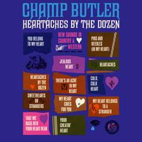 Champ Butler - Heartaches By The Dozen
