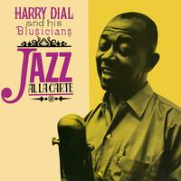 Harry Dial & His Blusicians - Jazz À La Carte
