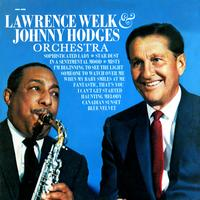 Lawrence Welk & Johnny Hodges - Johnny Hodges & The Lawrence Welk Orchestra