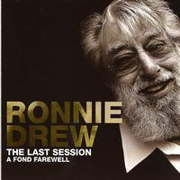 Ronnie Drew - The Last Session A Fond Farewell