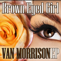 Van Morrison - Brown Eyed Girl EP
