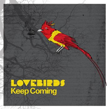 Lovebirds - Keep Coming