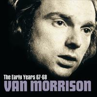 Van Morrison - The Early Years 67-68