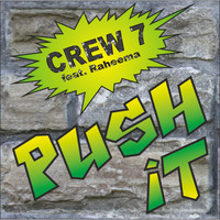 Crew 7 feat. Raheema - Push it