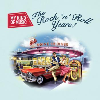 Various Artists - My Kind Of Music – The Rock 'n' Roll Years