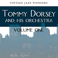 Tommy Dorsey & His Orchestra - Vintage Jazz Pioneers - Tommy Dorsey Vol. 1
