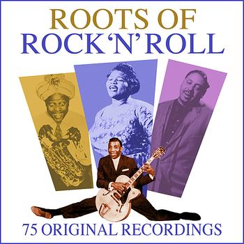 Various Artists - Roots Of Rock 'N' Roll - 75 All Time Greats