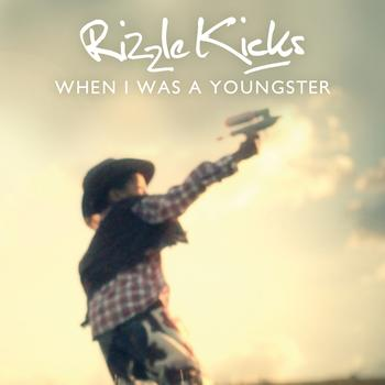 Rizzle Kicks - When I Was A Youngster