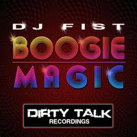 DJ Fist - Boogie Magic